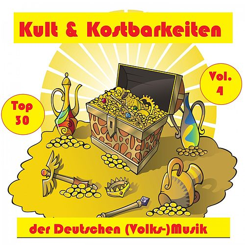 Top 30: Kult & Kostbarkeiten der Deutschen (Volks-)Musik, Vol. 4 by Various Artists