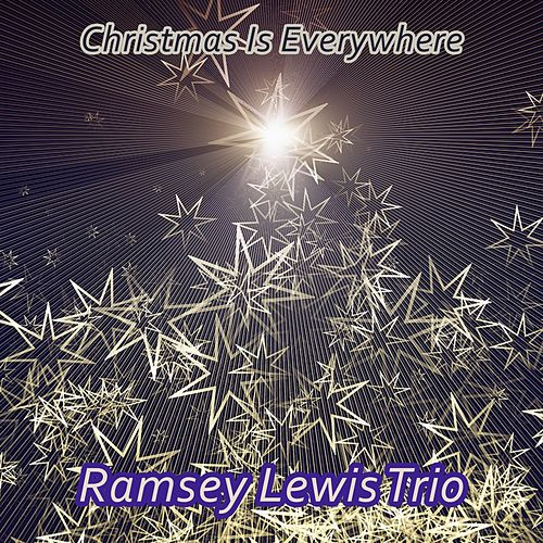 Christmas Is Everywhere by Ramsey Lewis