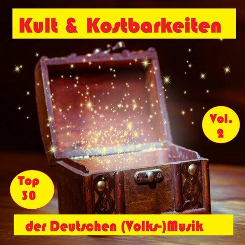 Top 30: Kult & Kostbarkeiten der Deutschen (Volks-)Musik, Vol. 2 de Various Artists
