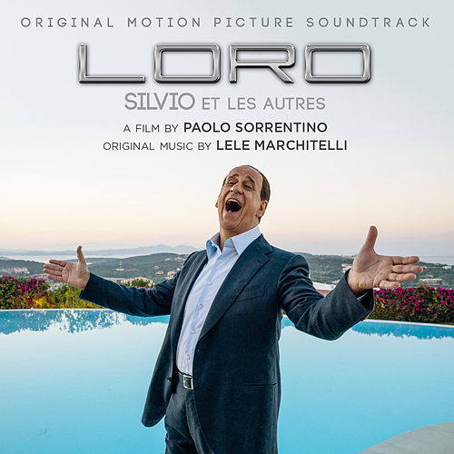 Loro (Original Motion Picture Soundtrack) by Lele Marchitelli