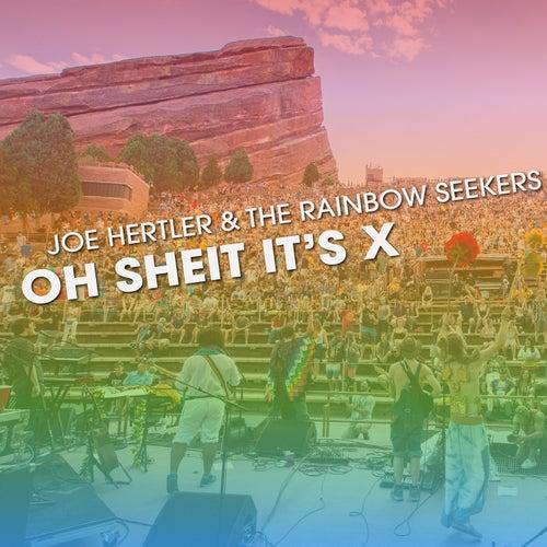 Oh Sheit It's X by Joe Hertler