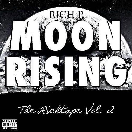 Moon Rising: The Richtape, Vol. 2 by Rich P