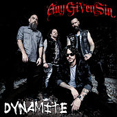 Dynamite by Any Given Sin