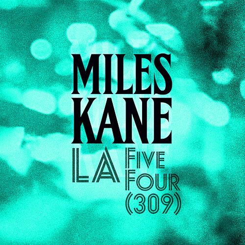 LA Five Four (309) de Miles Kane