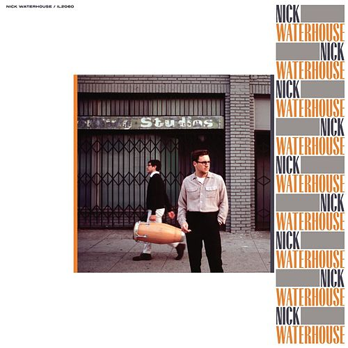 Nick Waterhouse by Nick Waterhouse