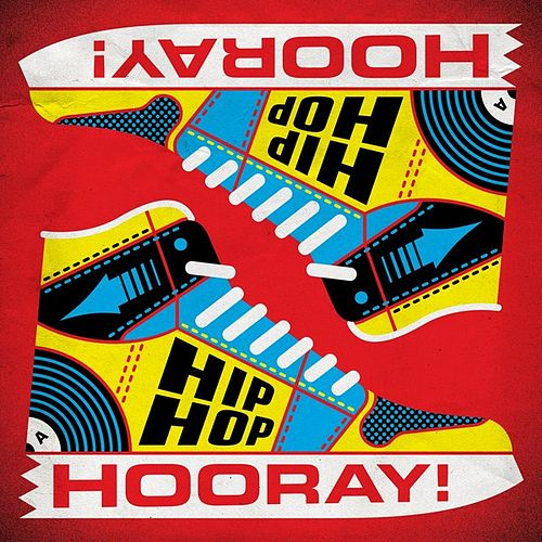 Hip Hop Hooray! von Various Artists