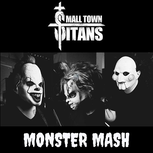 Monster Mash by Small Town Titans