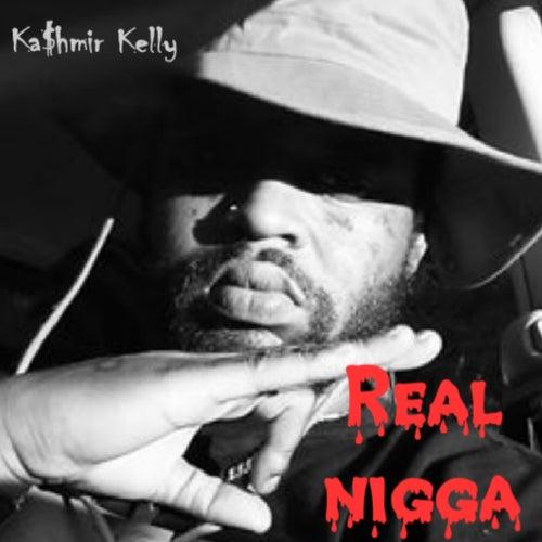 Real Nigga de Ka$hmir Kelly