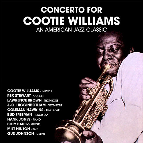 Concerto For Cootie Williams : An American Jazz Classic de Cootie Williams