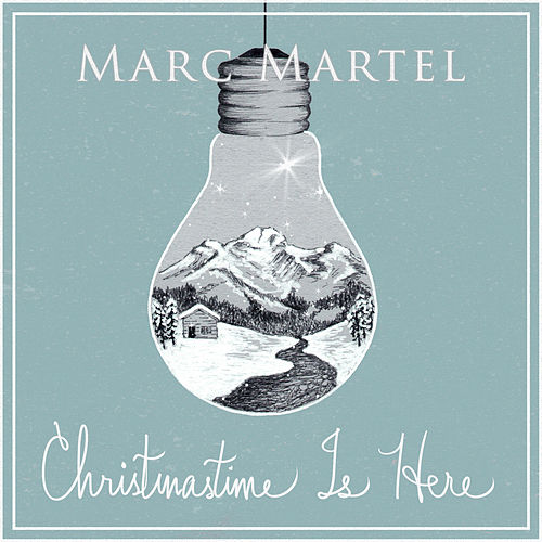 Christmastime Is Here by Marc Martel