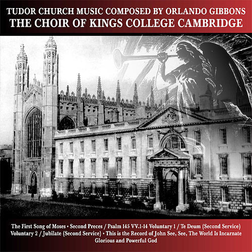 Tudor Church Music Composed By Orlando Gibbons von Choir of King's College, Cambridge