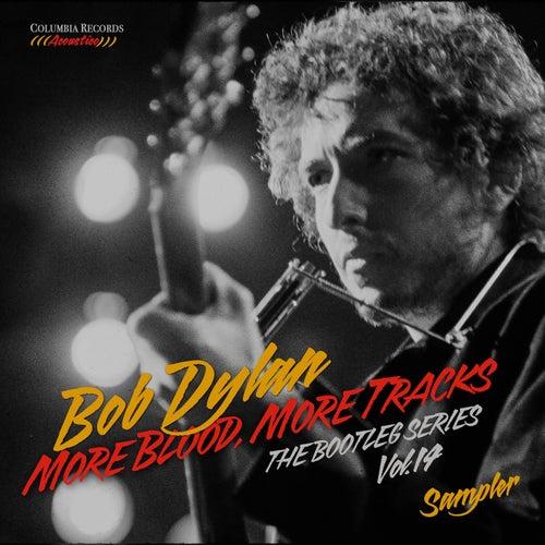 More Blood, More Tracks: The Bootleg Series, Vol. 14 (Sampler) by Bob Dylan