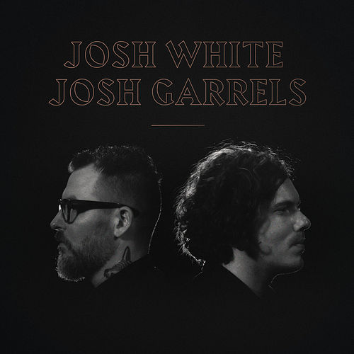 Josh White & Josh Garrels by Josh White