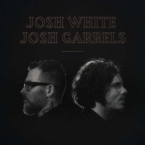 Josh White & Josh Garrels by Josh White