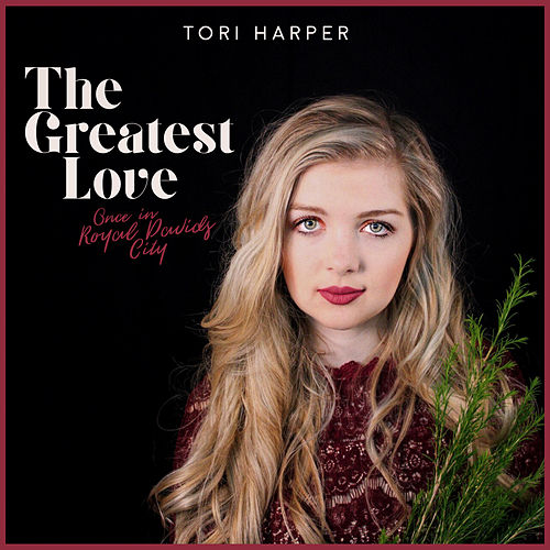 The Greatest Love (Once in Royale David City) by Tori Harper