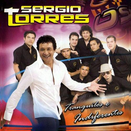 Tranquilos e Indiferentes de El Sergio Torres