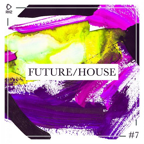 Future/House #7 von Various Artists