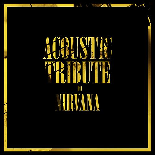Acoustic Tribute to Nirvana de Guitar Tribute Players