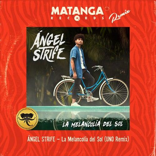 La Melancolía del Sol (UNO Remix) by Ángel Strife