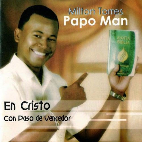 En Cristo Con Paso de Vencedor, Vol. 1 de Papo Man