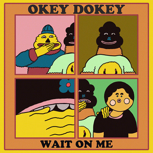 Wait on Me by Okey Dokey