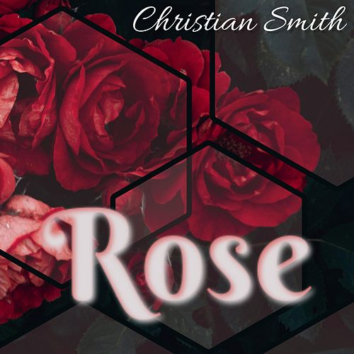 Rose de Christian Smith