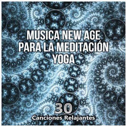 New Age para la Meditación Yoga - 30 Canciones Relajantes y Música de Ambiente para Serenidad, Ruido Blanco Musica de la Naturaleza de Meditación Música Ambiente