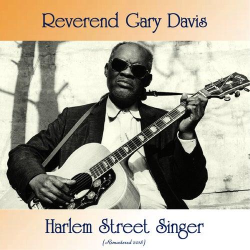 Harlem Street Singer (Remastered 2018) de Reverend Gary Davis