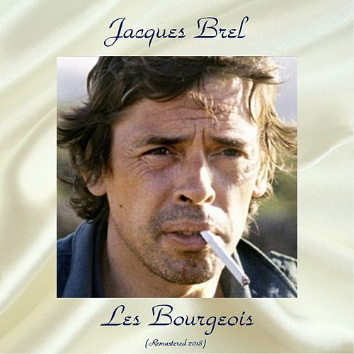 Les Bourgeois (Remastered 2018) de Jacques Brel