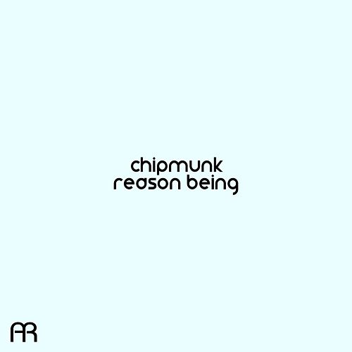 Reason Being by Chipmunk