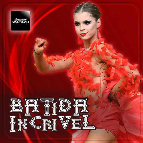 Batida Incrivel by Watazu