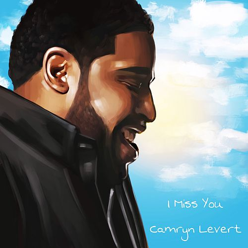 I Miss You by Camryn Levert