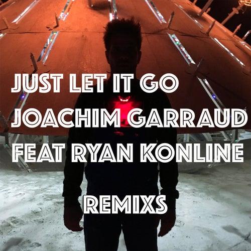 Just Let It Go (Remixs) by Joachim Garraud