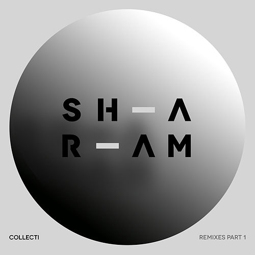 Collecti Remixes, Pt. 1 - Single by Sharam