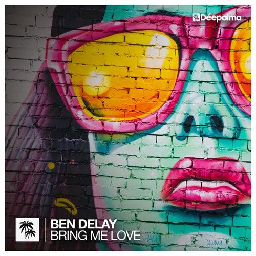 Bring Me Love de Ben Delay