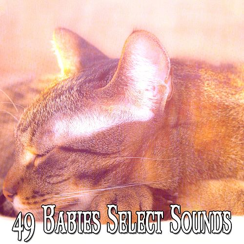 49 Babies Select Sounds von Best Relaxing SPA Music