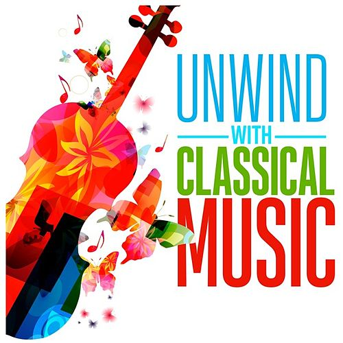 Unwind with Classical Music de Various Artists