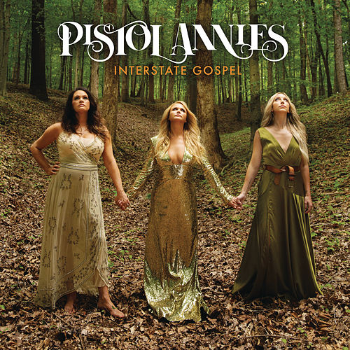 Interstate Gospel von Pistol Annies
