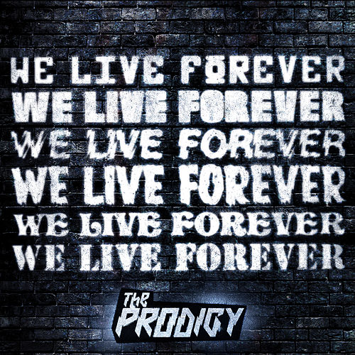 We Live Forever de The Prodigy