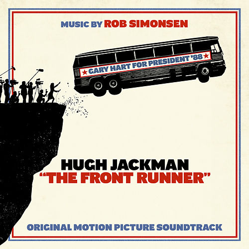 The Front Runner (Original Motion Picture Soundtrack) von Rob Simonsen