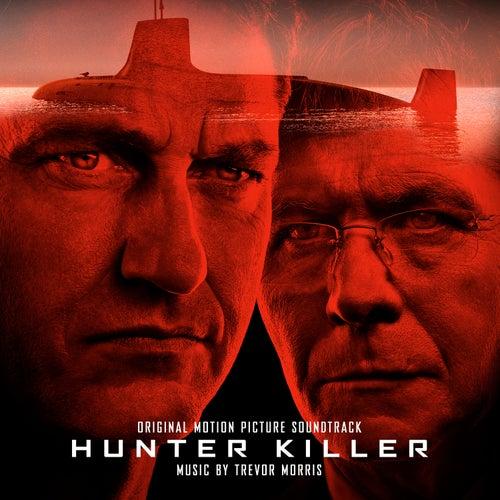 Hunter Killer (Original Motion Picture Soundtrack) by Trevor Morris