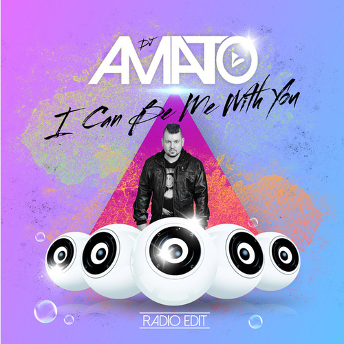 I Can Be Me with You (Radio edit) by DJ Amato