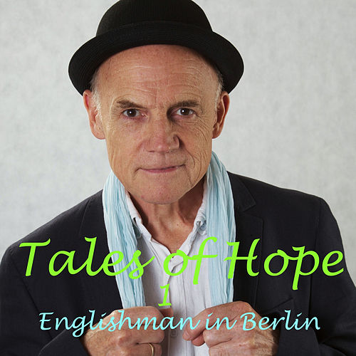 Tales of Hope 1 von Englishman in Berlin