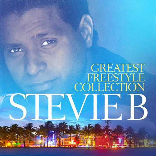 Greatest Freestyle Collection de Stevie B