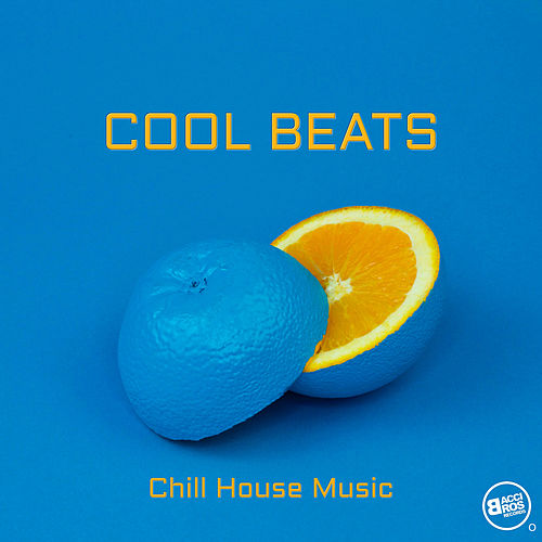 Cool Beats - Chill House Music von Various Artists