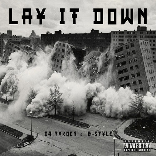 Lay It Down by Da Tykoon
