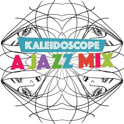Kaleidoscope: A Jazz Mix de Various Artists