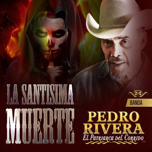 La Santísima Muerte de Pedro Rivera