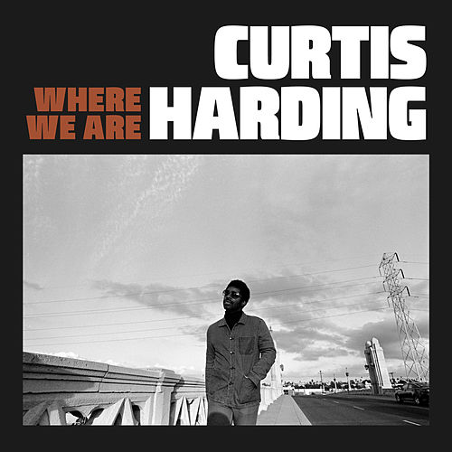 Where We Are by Curtis Harding