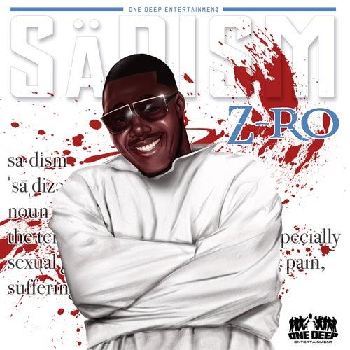 Sadism by Z-Ro
